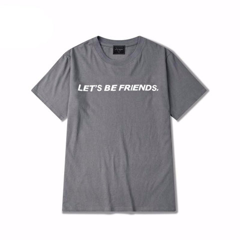 LETS BE FRIENDS. TEE