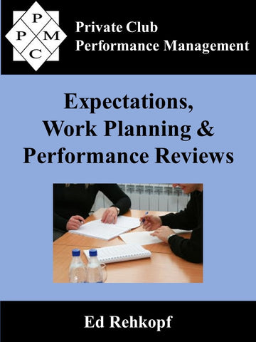 Expectations, Work Planning, and Performance Reviews