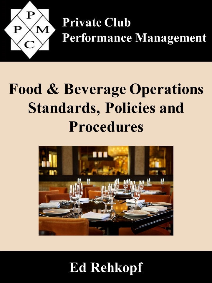 Food & Beverage Operations Standards, Policies & Procedures