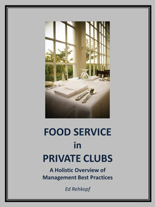 Food Service in Private Clubs - A Holistic Overview of Management Best Practices