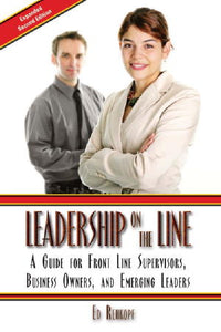 Leadership on the Line: A Guide for Front Line Supervisors, Business Owners, and Emerging Leaders