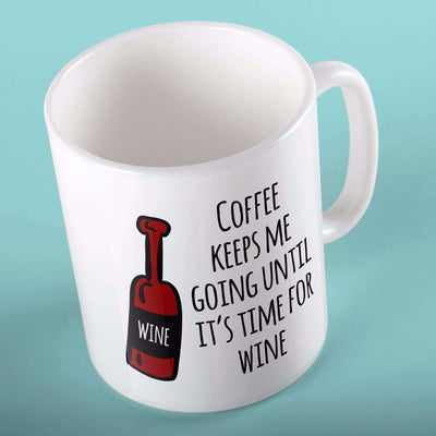 Coffee Keeps Me Going Until it's Time for Wine theimprintsg