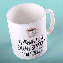 A Yawn is a Silent Scream for Coffee | Mugs | TheImprint Singapore