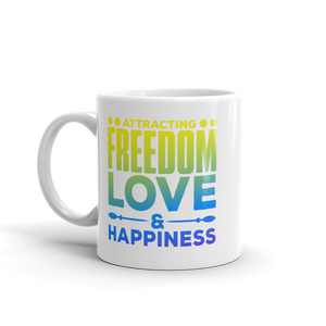 Attracting Freedom, Love & Happiness Mug