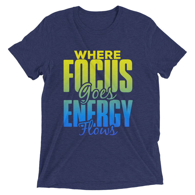 Where Focus Goes Energy Flows: Short sleeve t-shirt