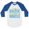 I Expect Miracles: 3/4 sleeve raglan shirt