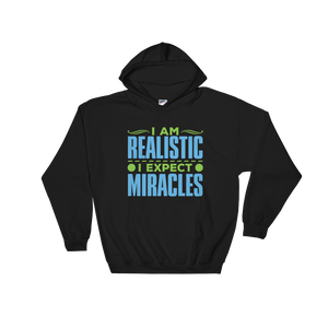 I Expect Miracles: Hooded Sweatshirt