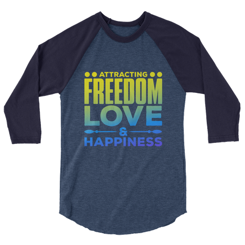 Attracting Freedom, Love & Happiness: 3/4 sleeve raglan shirt