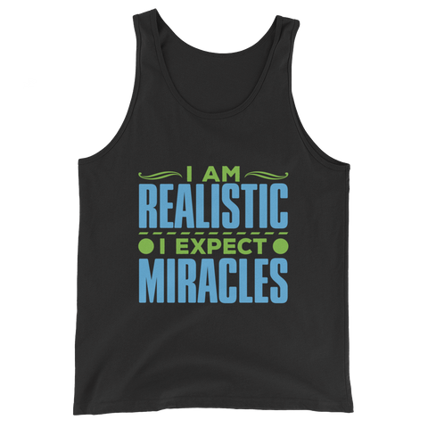 I Expect Miracles: Unisex  Tank Top