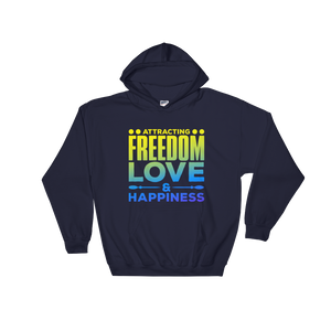 Attracting Freedom, Love & Happiness: Hooded Sweatshirt
