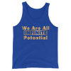 We Are All Infinite Potential: Unisex Tank Top