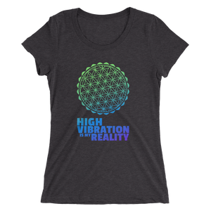 High Vibration is My Reallity: Ladies' short sleeve t-shirt