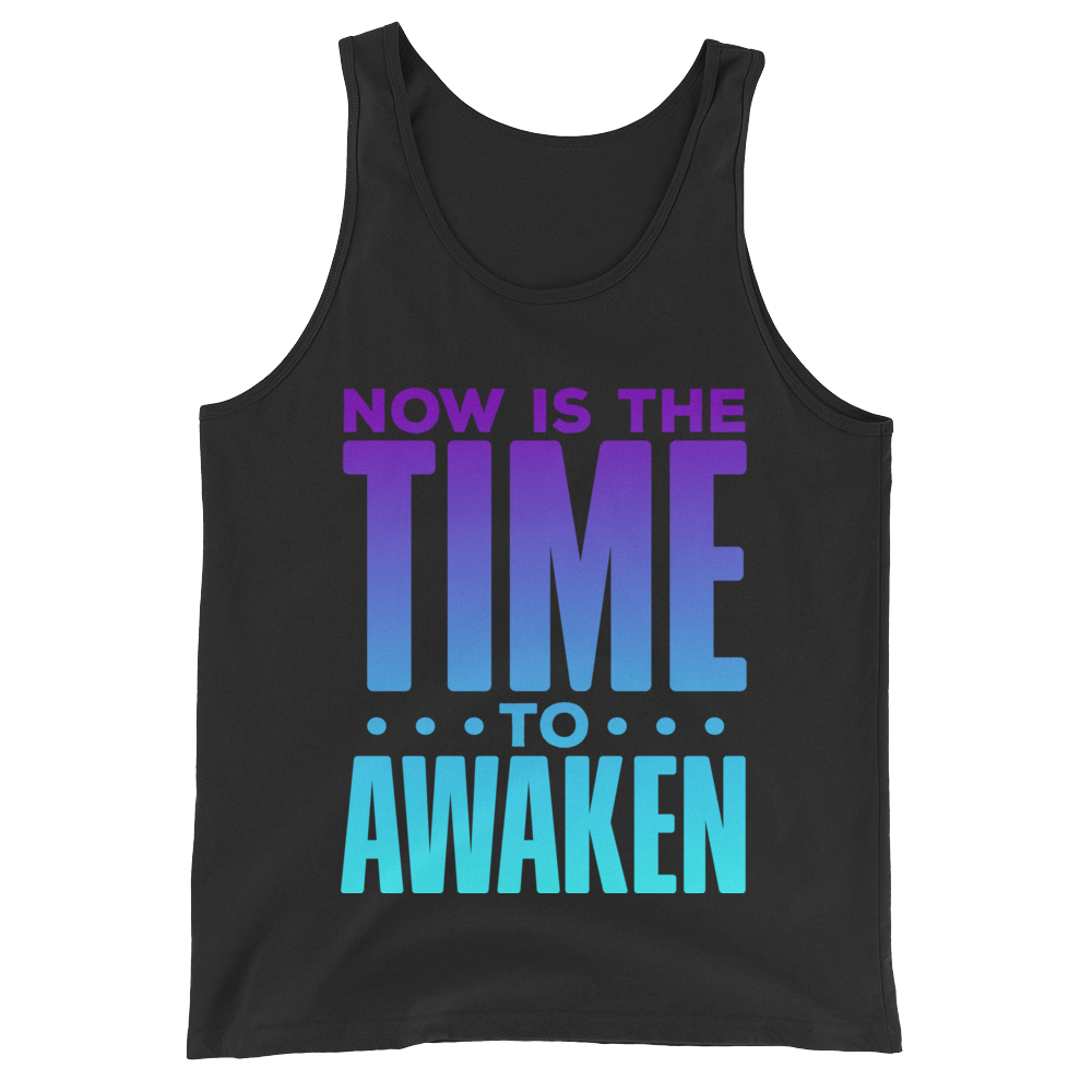 NOW is the time to Awaken: Unisex Tank Top