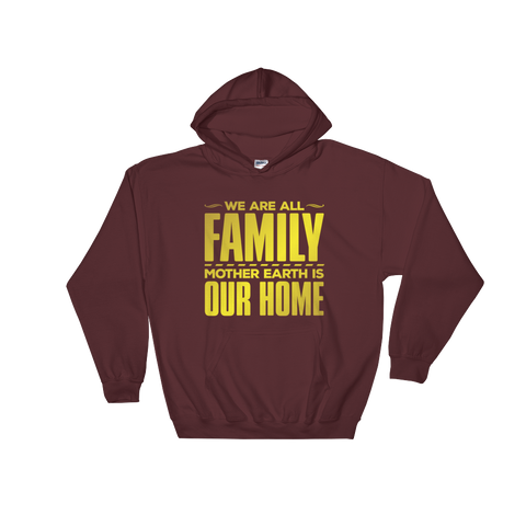 Mother Earth is Our Home: Hooded Sweatshirt