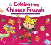 Celebrating Chinese Festivals: A Collection of Holiday Tales, Poems and Activities (Hardcover)