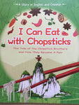 I Can Eat with Chopsticks (Bilingual Chinese and English)
