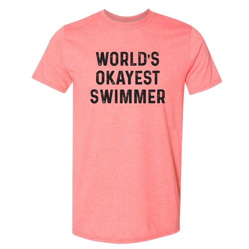 Worlds Okayest Swimmer T-Shirt