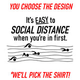 It's Easy to Social Distance T-Shirt