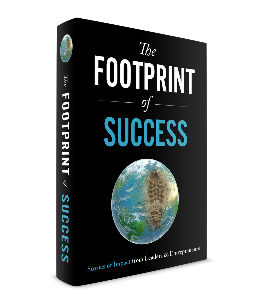 The Footprint of Success Stories of Impact from Leaders & Entrepreneurs