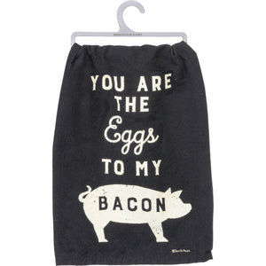 "Dish Towel with the words ""You Are The Eggs To My Bacon"" on it."