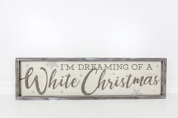 I'm Dreaming of a White Christmas Wooden Sign