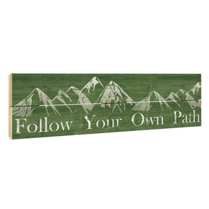 "Green ""Follow Your Own Path"" crate sign."