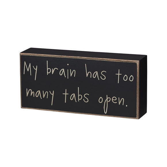 Too Many Tabs Wooden Box Sign