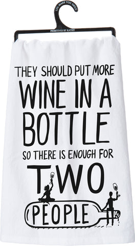 Dish Towel - They Should Put More Wine In a Bottle