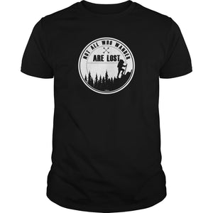 Wanderlust Not All Who Wander Are Lost Hiking T Shirt