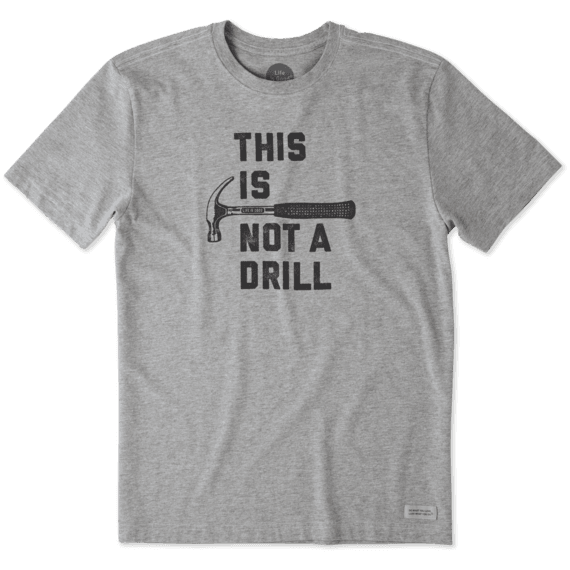 Life Is Good Men's This is Not a Drill Crusher Tee - Heather Gray