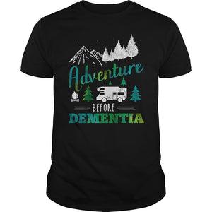 Adventure Before Dementia T Shirt