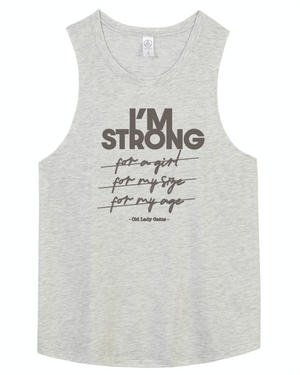I'm Strong Muscle Tank