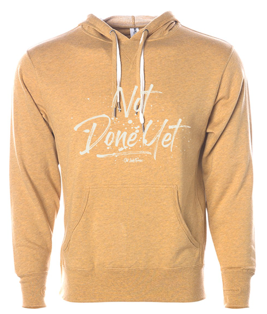 Not Done Yet Gold Hoodie