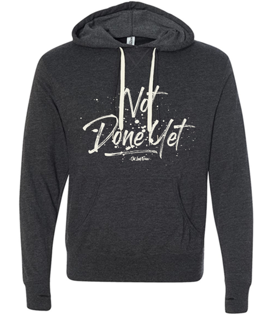 Not Done Yet Charcoal Hoodie