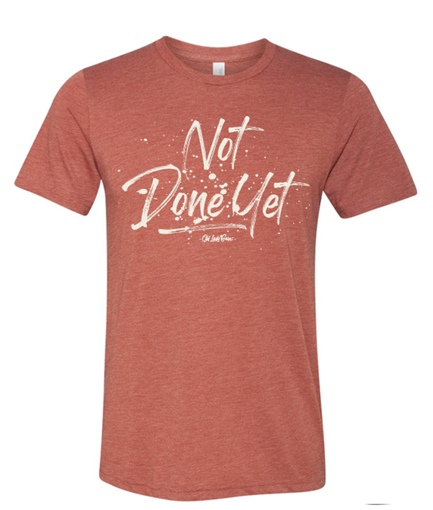 Not Done Yet Tee