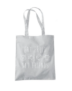 Eat Fruit Not Friends Tote Bag