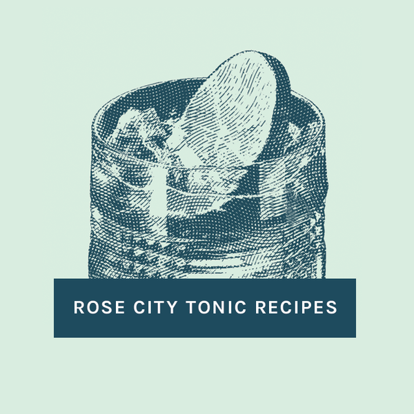 Portland Syrups Rose City Tonic Recipes