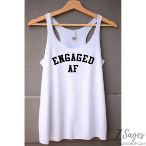 Engaged AF / Drunk AF Bachelorette Party Tank Tops