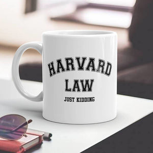 Harvard Law Just Kidding Mug