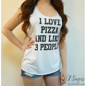 I Love Pizza and Like 3 People Tank Top