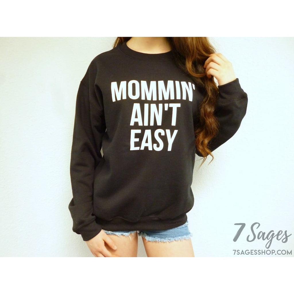 Mommin Aint Easy Sweatshirt