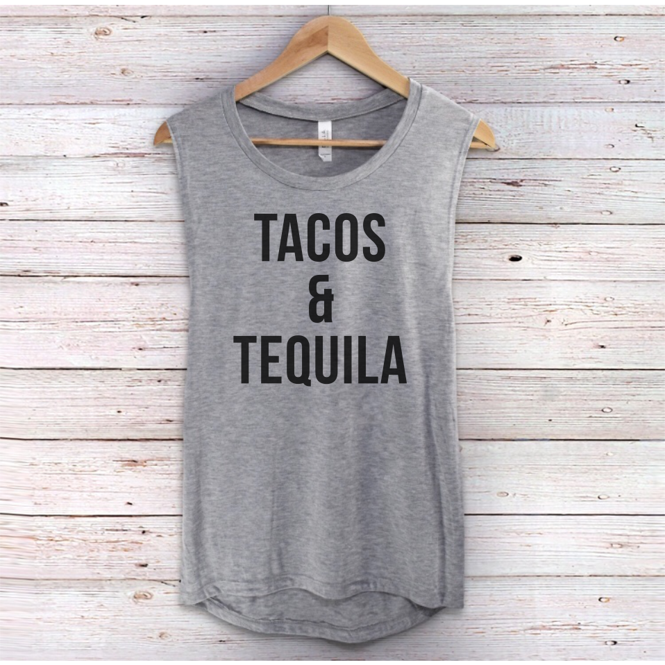 Tacos & Tequila Muscle Tank Top