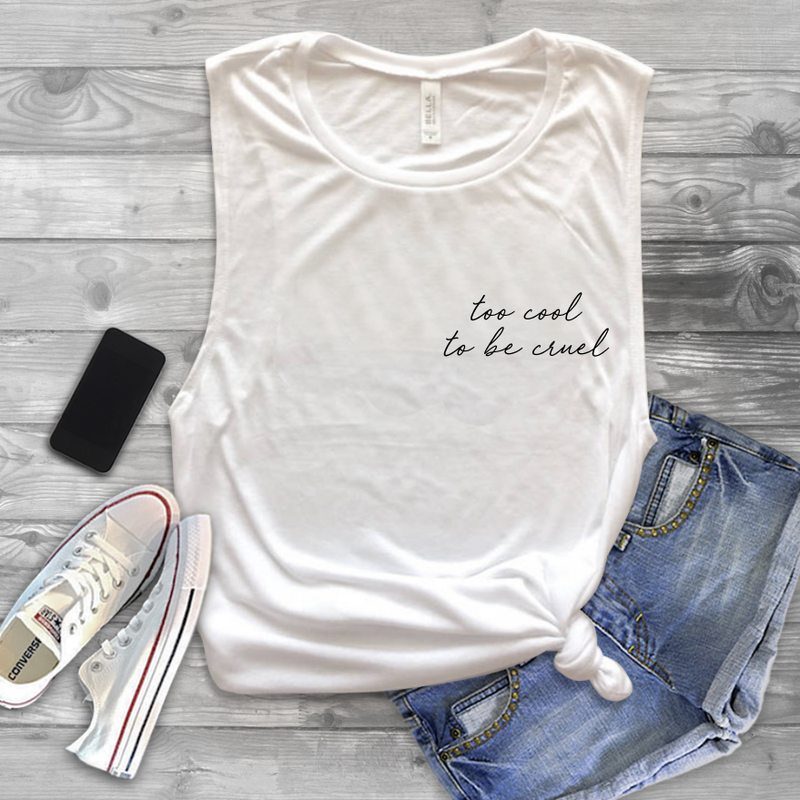 Too Cool to be Cruel Muscle Tank Top