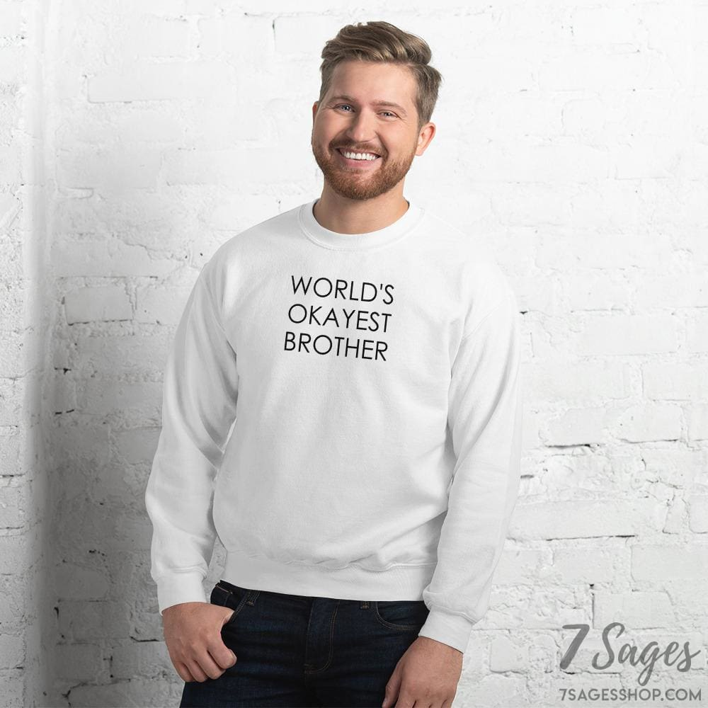 Worlds Okayest Brother Sweatshirt - White / S