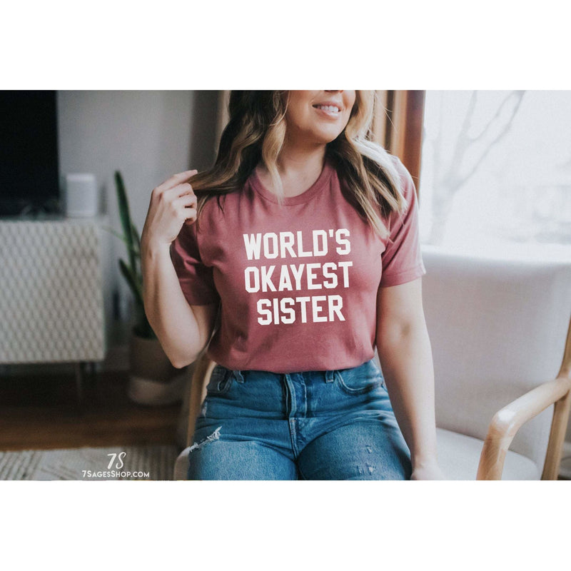 Worlds Okayest Sister T-Shirt - Heather Maroon / XS - Shirt