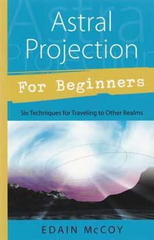 Astral Projection For Beginner By Edain Mccoy