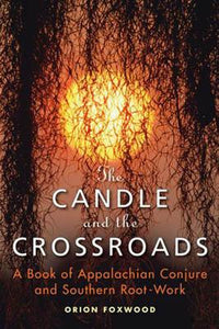 Candle And The Crossroads By Orion Foxwood