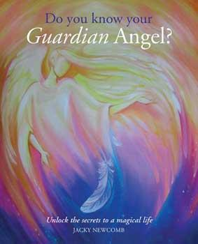Do You Know Your Guardian Angel By Jacky Newcomb