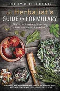 Herbalist's Guide To Formulary By Holly Bellebuono