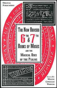 New Revised 6th And 7th Books Of Moses By Gonzalez-wippler